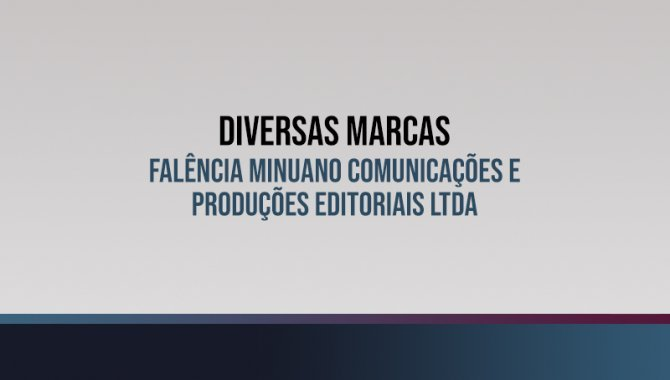 Foto - Diversas Marcas - Falência Minuano Comunicações e Produções Editoriais Ltda - [1]